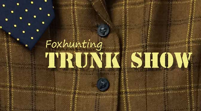 Foxhunting Apparel Trunk Show